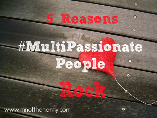 5 Reasons Why MultiPassionate People Rock