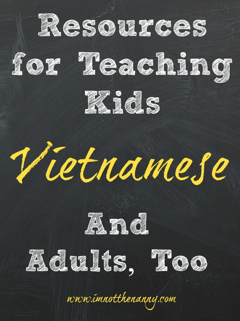 Resources for Teaching Kids Vietnamese- I'm Not the Nanny