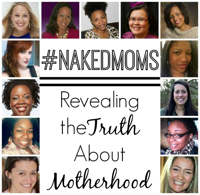 #NakedMoms Revealing the Truth About Motherhood