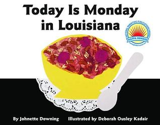 Today Is Monday in Louisiana by Johnette Downing