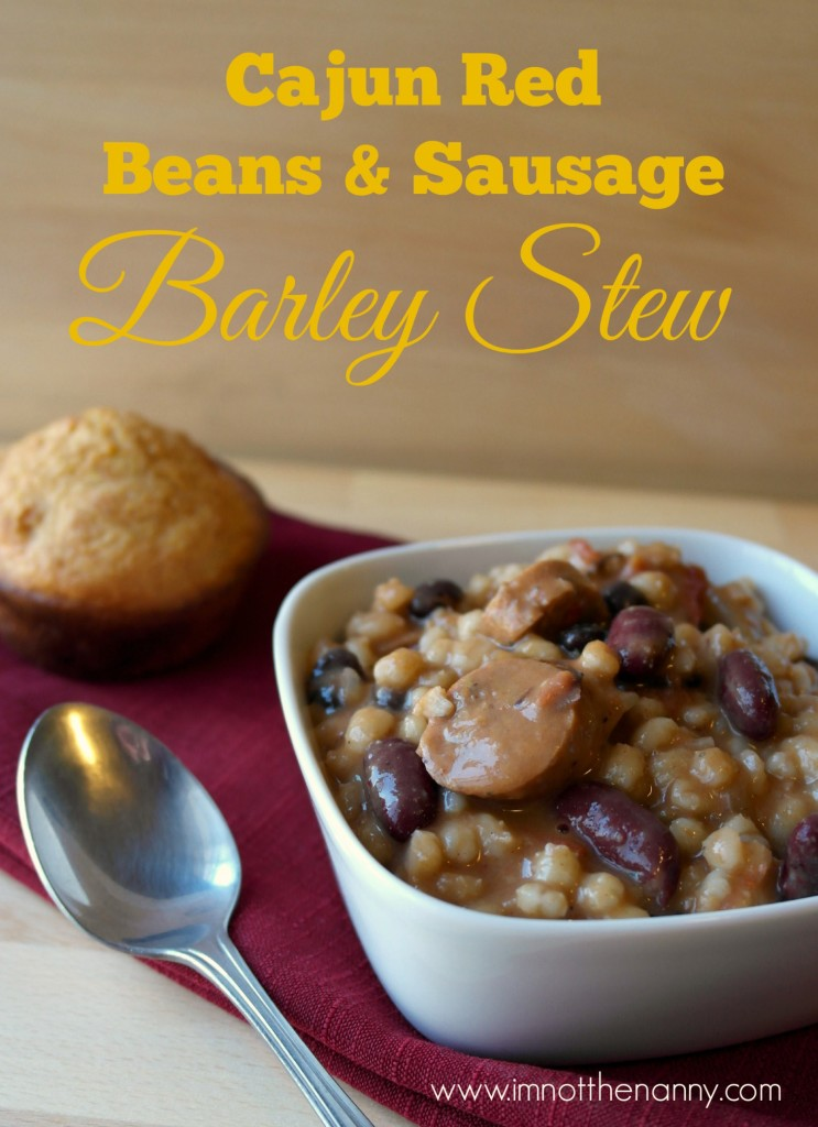 Cajun Red Beans and Sausage Barley Stew Recipe-I'm Not the Nanny