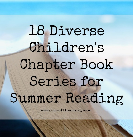 18 Diverse Children's Chapter Books Series for Summer Reading-I'm Not the Nanny