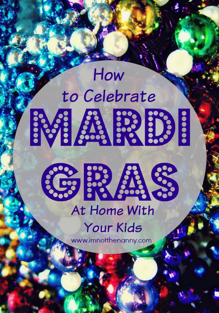 How to Celebrate Mardi Gras at Home with Your Kids via I'm Not the Nanny