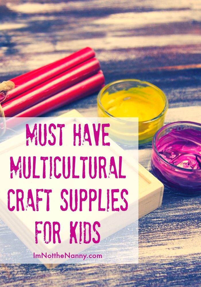 Must Have Multicultural Craft Supplies for Kids via I'm Not the Nanny