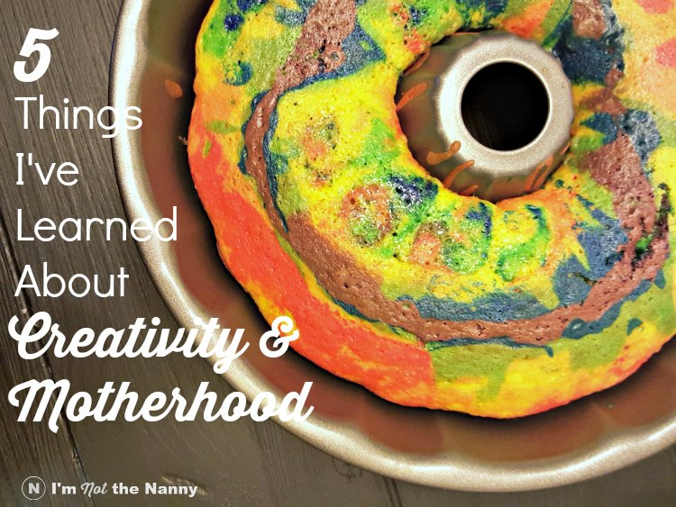 5 Things I've Learned About Creativity and Motherhood