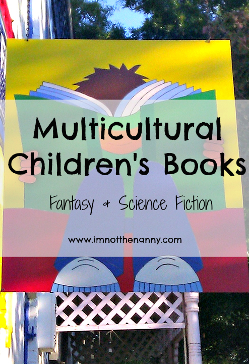 Multicultural Children's Books Fantasy SciFi