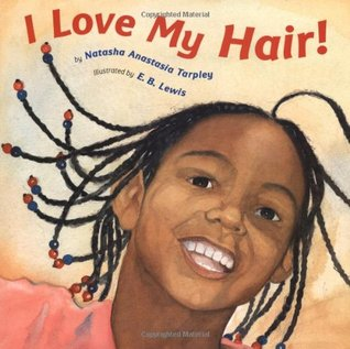 I Love My Hair by Natasha Anastasia Tarpley