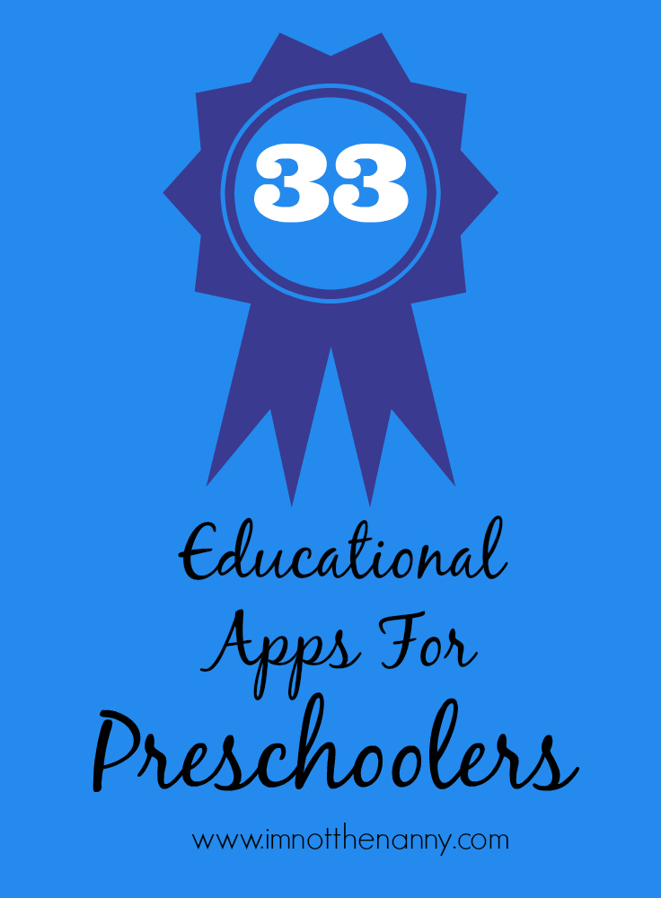 33 Educational Apps for Preschoolers from I'm Not the Nanny