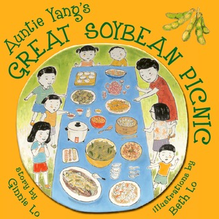 Auntie Yangs Great Soybean Picnic by Ginnie Lo
