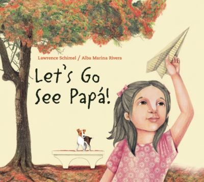 Let's Go See Papa by Lawrence Schimel
