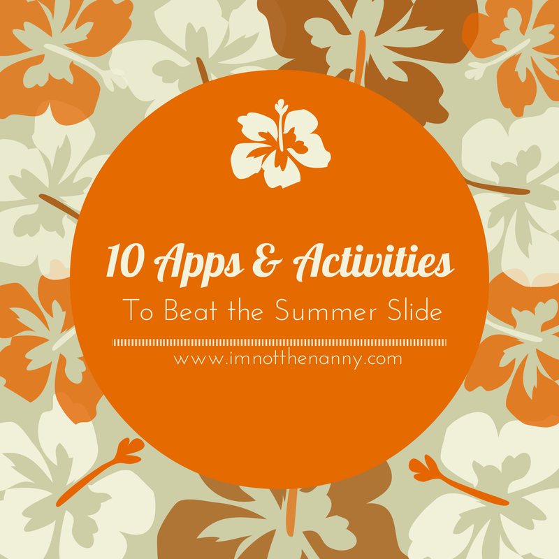 10 Apps & Activities to Beat Summer Slide-I'm Not the Nanny