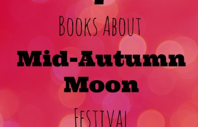 7 Books About Mid-Autumn Moon Festival-I'm Not the Nanny