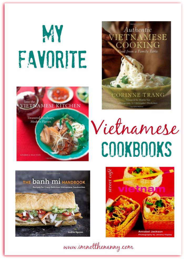 My Favorite Vietnamese Cookbooks - I'm Not the Nanny
