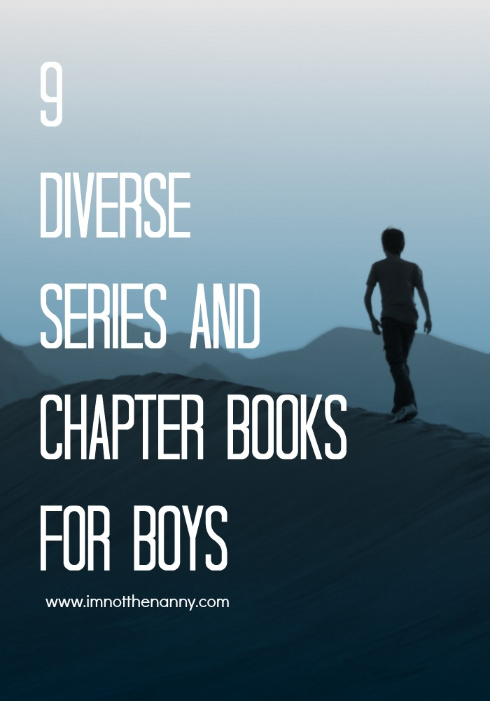 9 Diverse Series and Chapter Books For Boys via I'm Not the Nanny