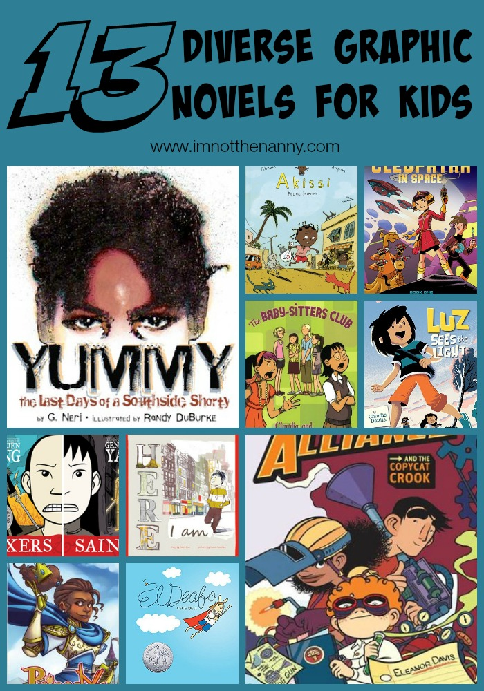 13 Diverse Graphic Novels For Kids via I'm Not the Nanny #weneeddiversebooks