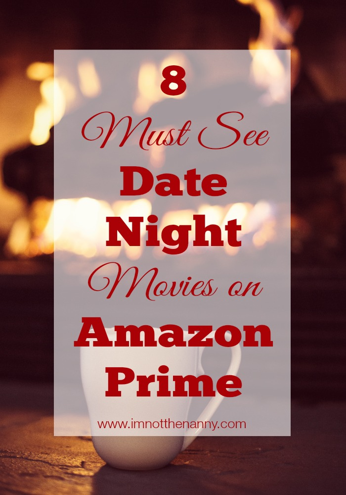 Must See Date Night Movies on Amazon Prime via I'm Not the Nanny