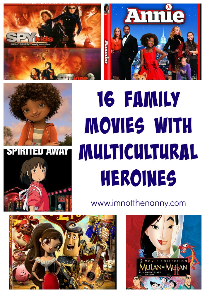 16 Family Movies with Multicultural Heroines via I'm Not the Nanny