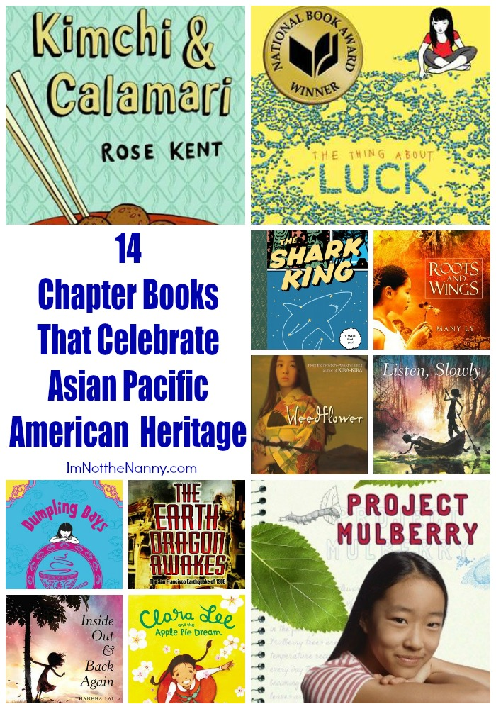 14 Chapter Books That Celebrate  Asian Pacific American Heritage via I'm Not the Nanny