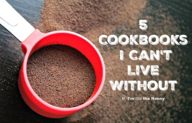 5 Cookbooks I Can't Live Without