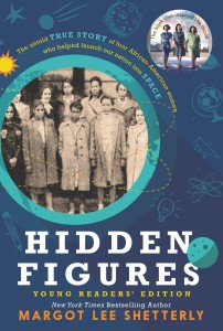 Hidden Figures Young Readers' Edition by Margot Lee Shetterly